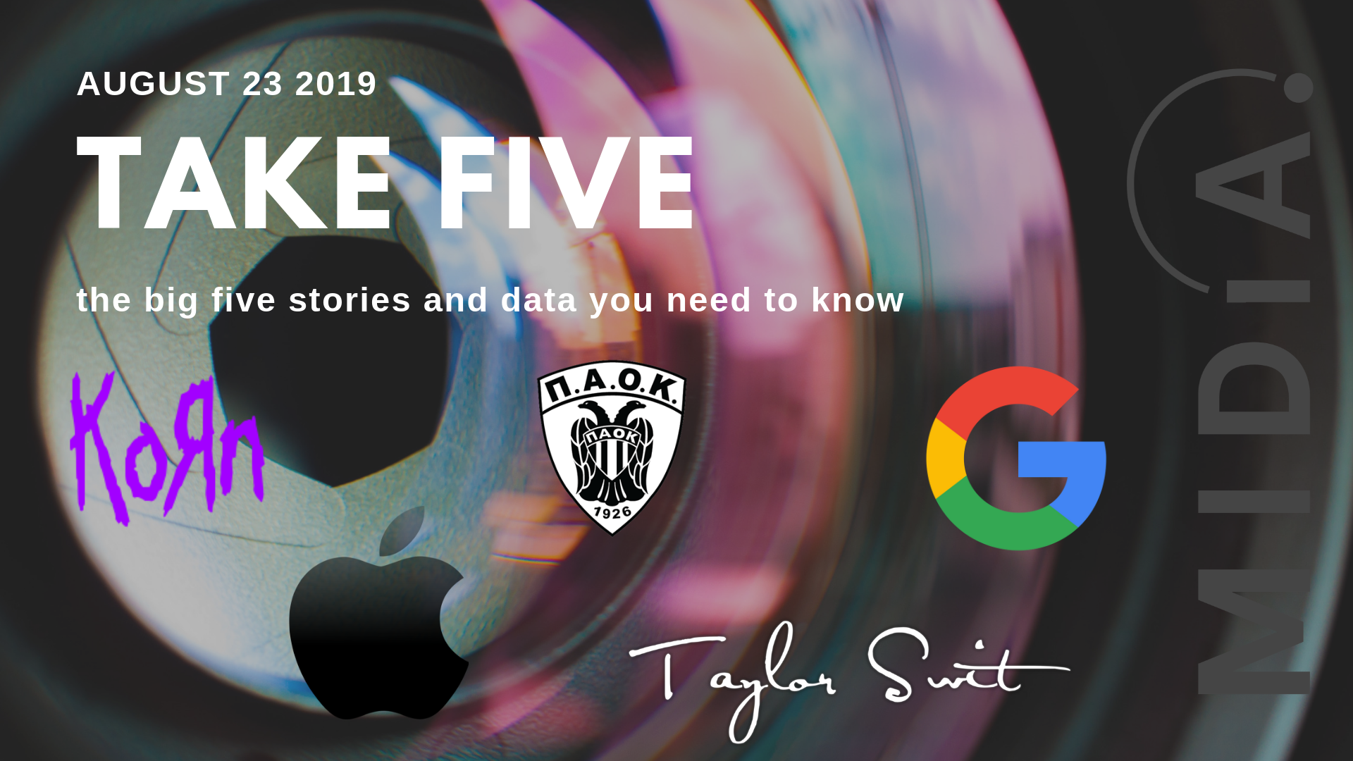Cover image for Take Five (the big five stories and data you need to know) August 23rd 2019